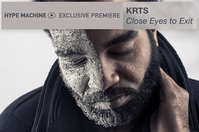 pmc147_krts_closeeyestoexit_hype_machine